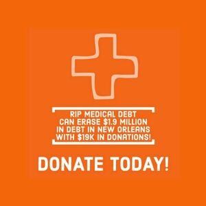 Event Home: Campaign to Forgive $1.9M of Medical Debt in New Orleans